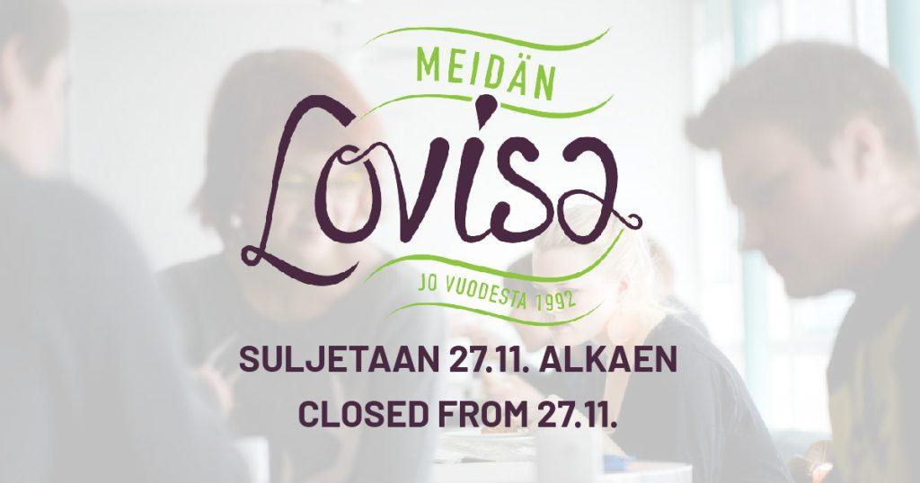 Meidän Lovisa suljetaan 27.11. alkaen