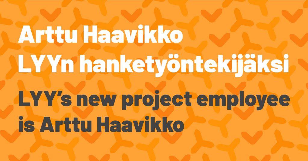 Arttu Haavikko LYYn hanketyöntekijäksi