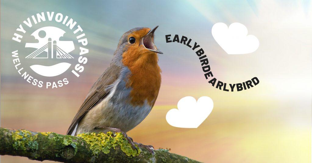 Kuva linnusta, jonka nokasta lähtee teksti Early bird. Vasemmassa laidassa Hyvinvointipassin logo.